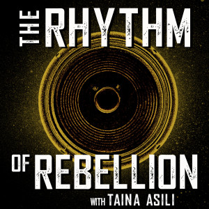 Rhythm of Rebellion with Taina Asili